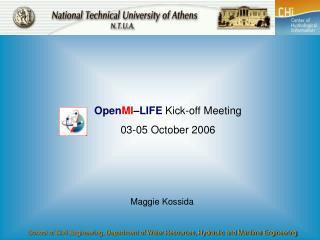 Open MI – LIFE  Kick-off Meeting  03-05 October 2006