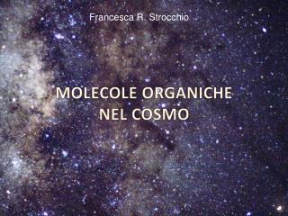 MOLECOLE ORGANICHE NEL COSMO