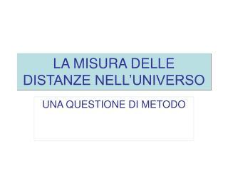 LA MISURA DELLE DISTANZE NELL'UNIVERSO