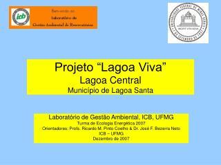 """Projeto """"Lagoa Viva"""" Lagoa Central Município de Lagoa Santa"""