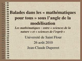 Université de Saint Flour 26 août 2010  Jean-Claude Duperret