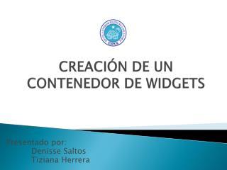 CREACI�N DE UN CONTENEDOR DE WIDGETS