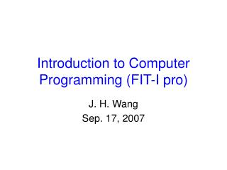 Introduction to Computer Programming (FIT-I pro)