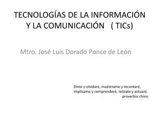 TECNOLOGÍAS DE LA INFORMACIÓN Y LA  COMUNICACIÓN    (  TICs )