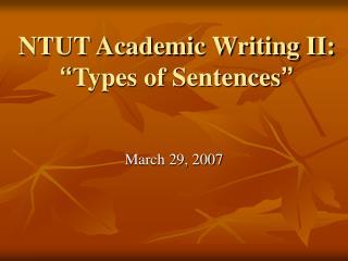 """NTUT Academic Writing II:  """" Types of Sentences """""""