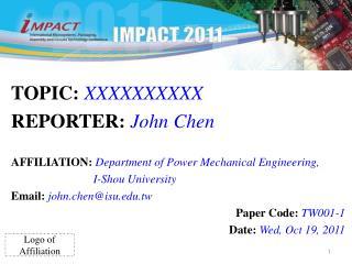 TOPIC:  XXXXXXXXXX REPORTER:  John Chen