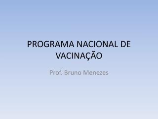 PROGRAMA NACIONAL DE VACINAÇÃO