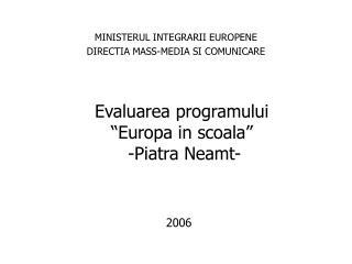 Evaluarea programului �Europa in scoala�  -Piatra Neamt-