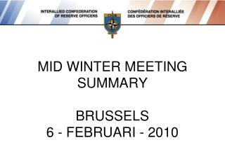 MID WINTER MEETING SUMMARY BRUSSELS 6 - FEBRUARI - 2010