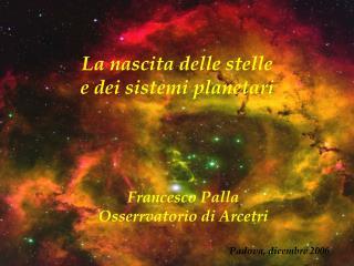 La nascita delle stelle e dei sistemi planetari