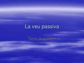 La veu passiva