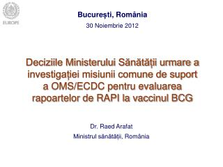 Bucure ș ti , Rom â nia 30 No iembrie  2012