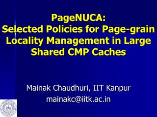 PageNUCA:  Selected Policies for Page-grain Locality Management in Large Shared CMP Caches