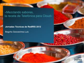 «Mezclando sabores,  la receta de Telefónica para Cloud»