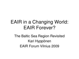 EAIR in a Changing World: EAIR Forever?