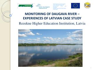 MONITORING OF DAUGAVA RIVER – EXPERIENCES OF LATVIAN CASE STUDY