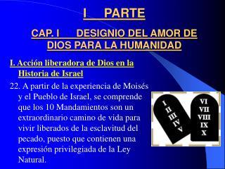 I     PARTE CAP. I DESIGNIO DEL AMOR DE DIOS PARA LA HUMANIDAD