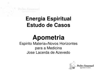Energia Espiritual Estudo de Casos
