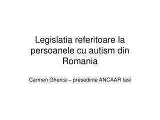 Legislatia referitoare la persoanele cu autism din Romania