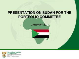 PRESENTATION ON SUDAN FOR THE PORTFOLIO COMMITTEE