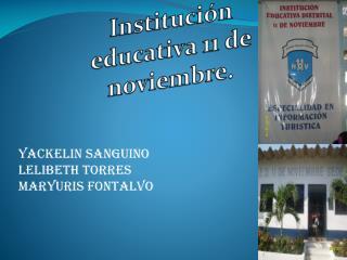 Institución educativa 11 de noviembre.