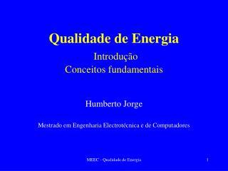 Qualidade de Energia Introdução Conceitos fundamentais
