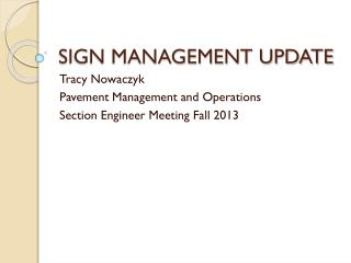 SIGN MANAGEMENT UPDATE