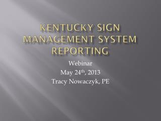 Kentucky Sign management system reporting