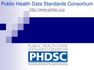 Public Health Data Standards Consortium phdsc