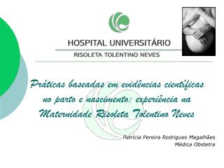 Patrícia Pereira Rodrigues Magalhães Médica Obstetra