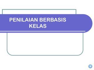 PENILAIAN BERBASIS KELAS