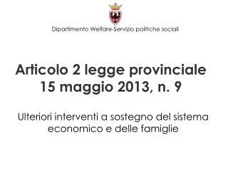 Articolo 2 legge provinciale 15 maggio 2013, n. 9