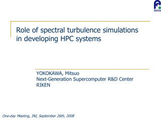 Role of spectral turbulence simulations in developing HPC systems