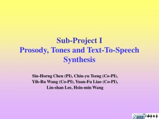 Sub-Project I Prosody, Tones and Text-To-Speech Synthesis