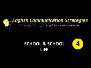 SCHOOL & SCHOOL LIFE