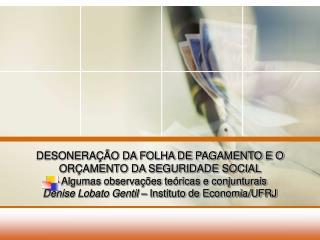 DESONERA��O DA FOLHA DE PAGAMENTO E O OR�AMENTO DA SEGURIDADE SOCIAL