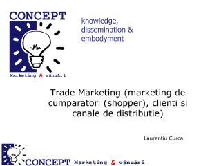 Trade Marketing (marketing de cumparatori (shopper), clienti si canale de distributie)
