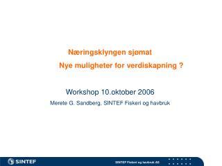 Næringsklyngen sjømat Nye muligheter for verdiskapning ? Workshop 10.oktober 2006