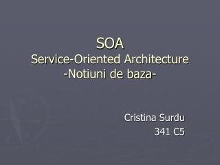 SOA Service-Oriented Architecture -Notiuni de baza-