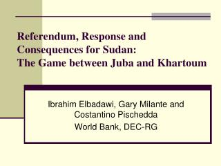 Referendum, Response and Consequences for Sudan:  The Game between Juba and Khartoum