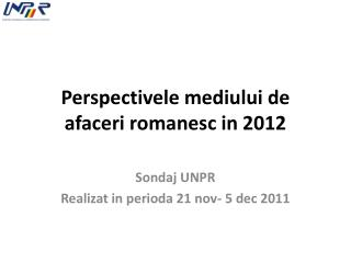 Perspectivele mediului de afaceri romanesc in 2012