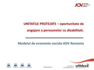UNITATILE PROTEJATE �  oportunitate  de  angajare  a  persoanelor  cu  dizabilitati .
