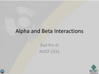 Alpha and Beta Interactions