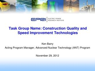 Task Group Name: Construction Quality and Speed Improvement Technologies