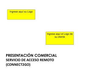 PRESENTACI�N COMERCIAL Servicio de acceso remoto (Connect2go)