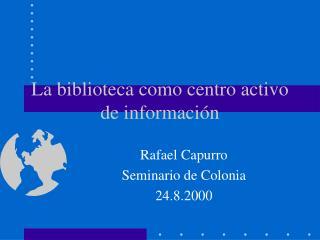 La biblioteca como centro activo de información