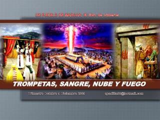 TROMPETAS, SANGRE, NUBE Y FUEGO
