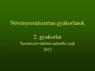 Növényrendszertan gyakorlatok 2. gyakorlat