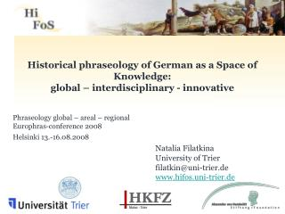 Historical phraseology of German as a Space of Knowledge:  global – interdisciplinary - innovative