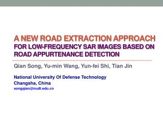 A NEW ROAD EXTRACTION APPROACH  FOR LOW-FREQUENCY SAR IMAGES BASED ON ROAD APPURTENANCE DETECTION
